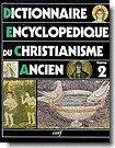 Dictionnaire encyclopédique du christianisme ancien, tome 2 : J-Z