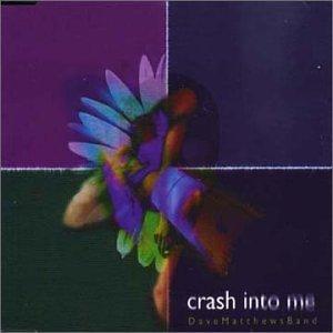 Crash Into Me by Dave Matthews (1998-09-15) (Matthews Band-crash Dave)