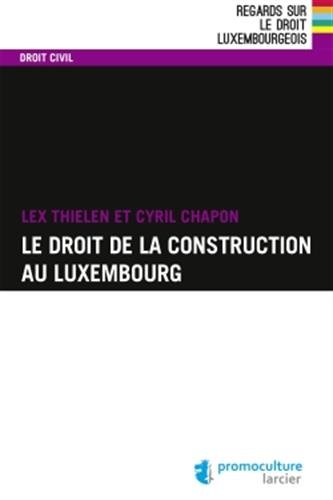 Le droit de la construction au Luxembourg par Cyril Chapon