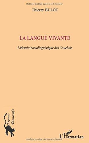 La langue vivante : L'identité sociolinguistique des Cauchois