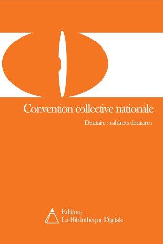 Convention collective nationale des cabinets dentaires (3255) par Editions la Bibliothèque Digitale