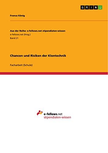 Chancen und Risiken der Klontechnik (Aus der Reihe: e-fellows.net stipendiaten-wissen)