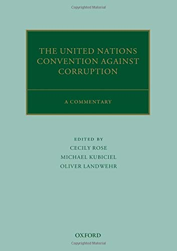 The United Nations Convention Against Corruption: A Commentary (Oxford Commentaries on International Law)