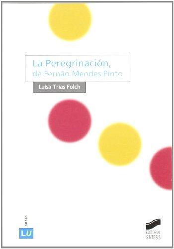 La Peregrinación, de Fernão Mendes Pinto (Literatura gallego-portuguesa. Obras) por Luisa Trias Folch