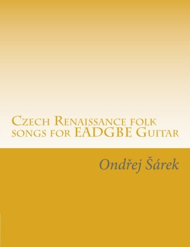Czech Renaissance folk songs for EADGBE Guitar