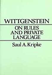 Wittgenstein on Rules and Private Language: An Elementary Exposition by Saul A. Kripke (1982-12-17)