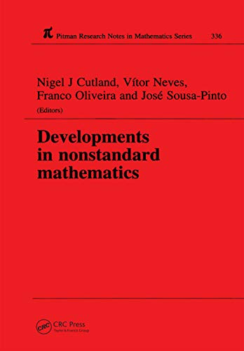 Developments in Nonstandard Mathematics (Chapman & Hall/CRC Research Notes in Mathematics Series Book 336) (English Edition)