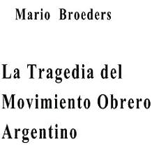La Tragedia del Movimiento Obrero Argentino