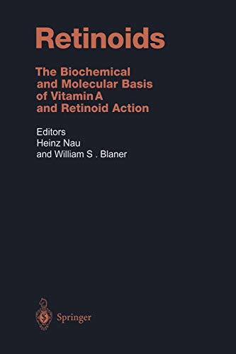 Retinoids: The Biochemical and Molecular Basis of Vitamin A and Retinoid Action (Handbook of Experimental Pharmacology, Band 139) -