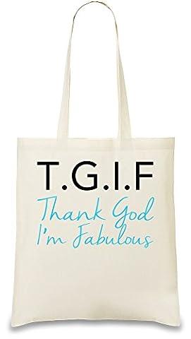 T.G.I.F. Thanks God I'm Fabulous Funny Slogan Sac à main