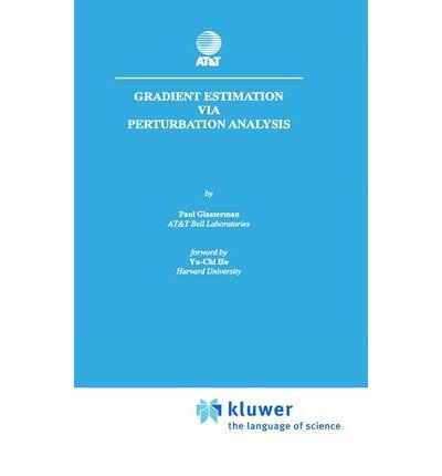 [(Gradient Estimation Via Perturbation Analysis * * )] [Author: Paul Glasserman] [Dec-1990]