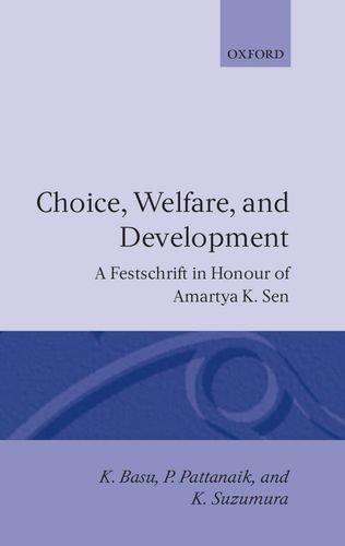 Choice, Welfare, and Development: A Festschrift in Honour of Amartya K. Sen: A Fetschrift for Amartya K.Sen