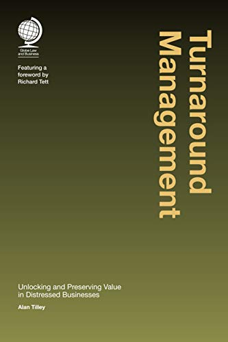 Turnaround Management: Unlocking and Preserving Value in Distressed Businesses (English Edition)