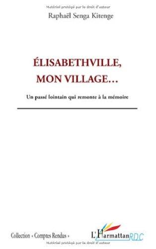 elisabethville-mon-village-un-pass-lointain-qui-remonte--la-mmoire