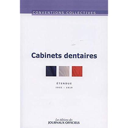 Cabinets dentaires - Convention collective étendue - 8ème édition - brochure n°3255 - IDCC 1619