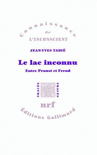 Le lac inconnu: Entre Proust et Freud
