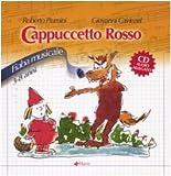 Cenerentola-Cappuccetto rosso. Fiabe musicali. Ediz. illustrata. Con CD Audio