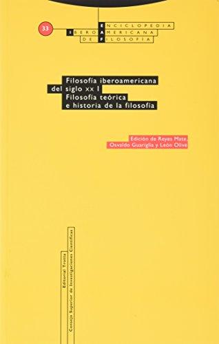 Filosofía Iberoamericana del siglo XX. Vols. I y II: Filosofía Iberoamericana del siglo XX. Vol. I: Filosofía Teórica e Historia de la Filosofía: 1 (Enciclopedia Iberoamericana de Filosofía)