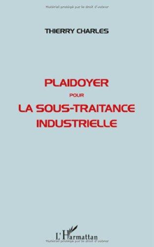 Plaidoyer pour la Sous Traitance Industrielle