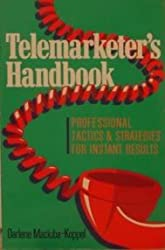 Telemarketer's Handbook: Professional Tactics and Strategies for Instant Results