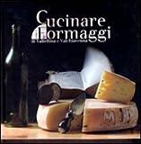 Cucinare con i formaggi della Valtellina e della Val Chiavenna