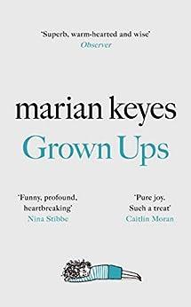 Grown Ups: The Sunday Times No 1 Bestseller (English Edition) van [Keyes, Marian]