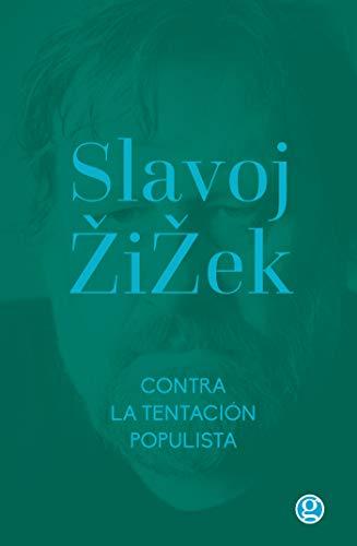 Contra la tentación populista: & La melancolía y el acto por Slavoj Žižek