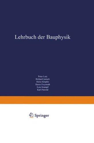 Lehrbuch der Bauphysik: Schall Wärme Feuchte Licht Brand Klima