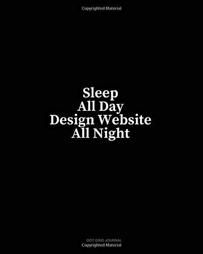 Sleep All Day Design Website All Night: Dot Grid Journal por Minkyo Press
