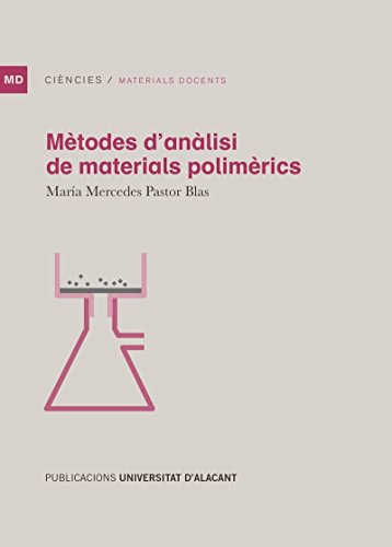 Mètodes d'anàlisi de materials polimèrics (Materiales docentes) por María Mercedes Pastor Blas