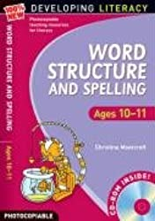 Word Structure and Spelling: Ages 10-11 (100% New Developing Literacy)