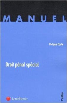 Droit Penal Special de Philippe Conte ( 7 mai 2013 )