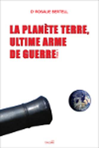 La Planète Terre, ultime arme de guerre - Tome 1 par Docteur Rosalie Bertell