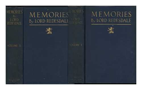 Memories / by Lord Redesdale ... with Two Photogravure Plates and 16 Other Illustrations. Vols. I & II In Two Volumes