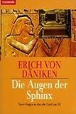 Die Augen der Sphinx: Neue Fragen an das alte Land am Nil - Erich Däniken