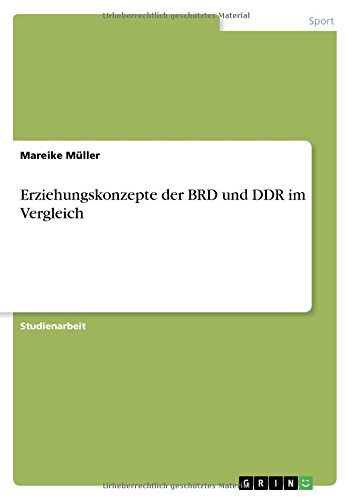 Erziehungskonzepte der  BRD und DDR im Vergleich