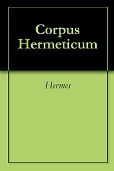 Corpus Hermeticum by [Hermes]