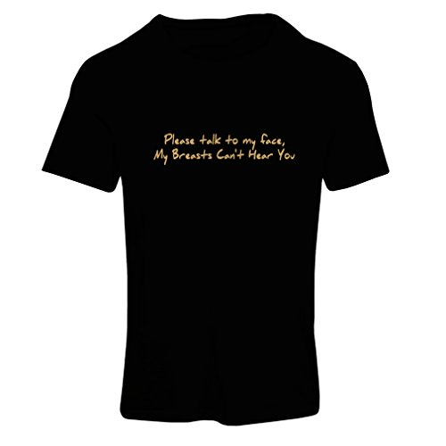 lepni.me N4023F Camiseta Mujer Please Talk to my Face Gift t-Shirt (Large Negro Oro)