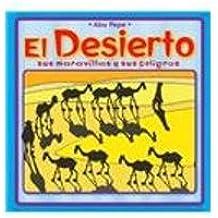 El desierto sus maravillas y sus peligros/ The desert It's dangers and marvels (Leer  para  saber)