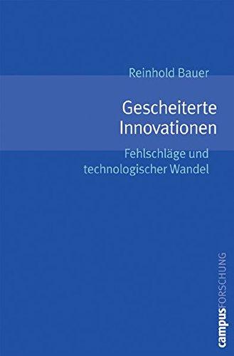 Gescheiterte Innovationen: Fehlschläge und technologischer Wandel (Campus Forschung)