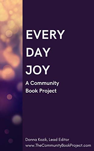 Everyday Joy: A Community Book Project (English Edition)