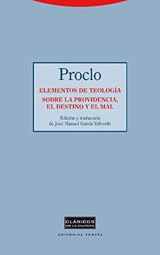 Elementos de teología. Sobre la providencia, el destino y el (Clásicos de la Cultura) por Proclo de Atenas