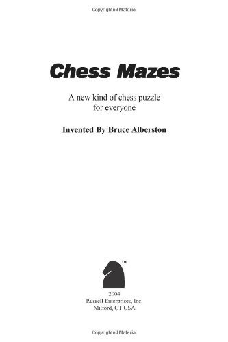 chess-mazes-by-brucea-albertson-2004-10-06
