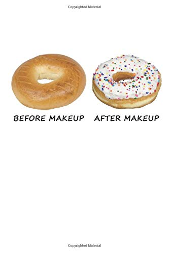 Before Makeup - After Makeup: Funny Donut. Ruled Notebook to Take Notes at Work. Lined Bullet...