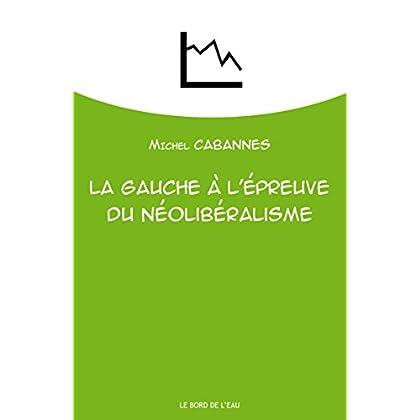 La Gauche a l'Épreuve du Neoliberalisme