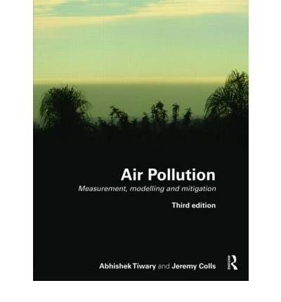 [(Air Pollution: Measurement, Modelling and Mitigation)] [Author: Jeremy Colls] published on (August, 2009)