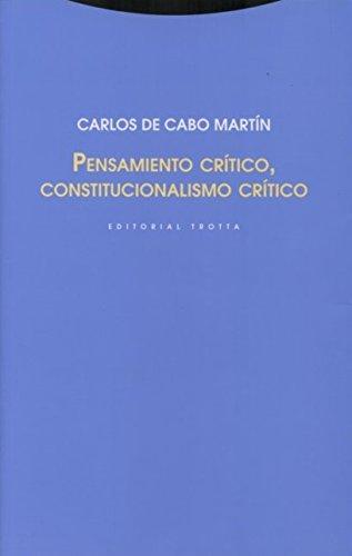 Pensamiento crítico, constitucionalismo crítico (EStructuras y Procesos. Derecho) por Carlos de Cabo Martín