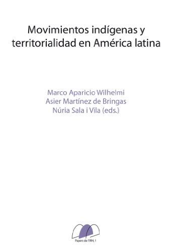 Movimientos indígenas y territorialidad en América Latina (Papers de l'IRH) por Marco Aparicio Wilhelmi