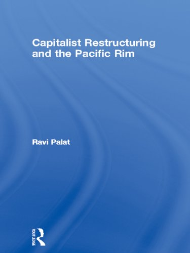 Capitalist Restructuring and the Pacific Rim (Routledge Studies in the Modern History of Asia Book 19) (English Edition) Narrow Rim