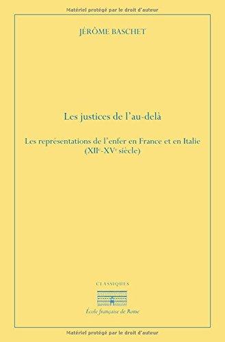 Les justices de l'au-delà : Les représentations de l'enfer en France et en Italie (XIIe-XVe siècle) par Jérôme Baschet